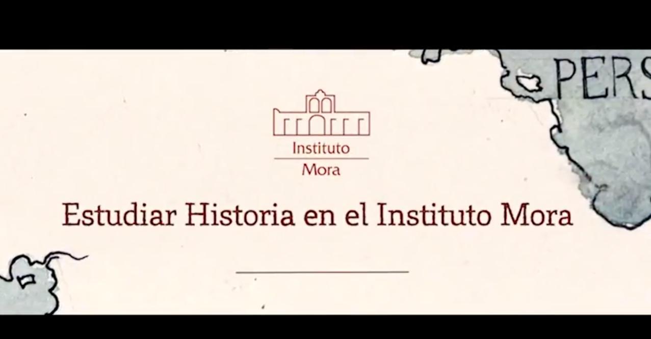 ¿Por qué estudiar Historia en el Instituto Mora?