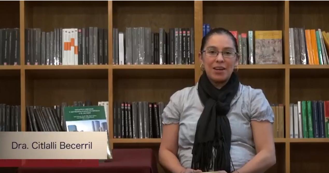 """Conoce a nuestros autores. """"Desafíos urbanos en México y el mundo"""". Dra. Citlalli Becerril."""
